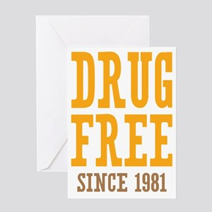Drug Free Since 1981 Greeting Card