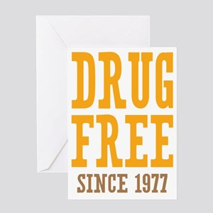 Drug Free Since 1977 Greeting Card