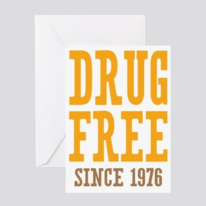 Drug Free Since 1976 Greeting Card
