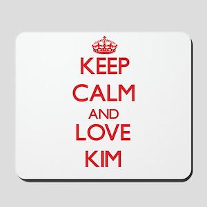 Keep calm and love Kim Mousepad