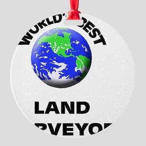 World's Best Land Surveyor Round Ornament