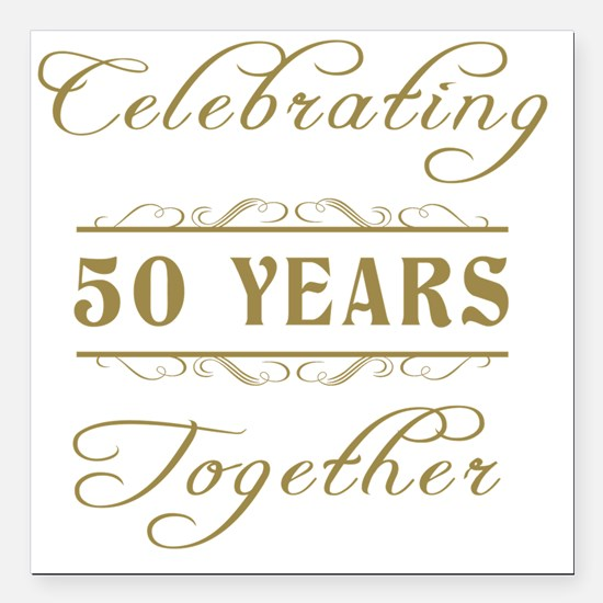 "Celebrating 50 Years Tog Square Car Magnet 3"" x 3"""