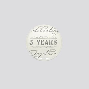 Celebrating 5 Years Together Mini Button