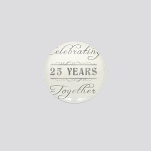 Celebrating 25 Years Together Mini Button