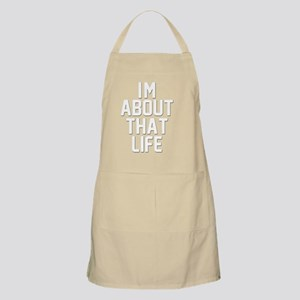 Im About That Life Apron