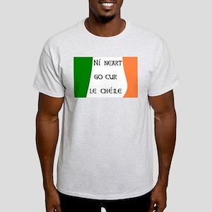 Ní neart go cur le chéile! Light T-Shirt