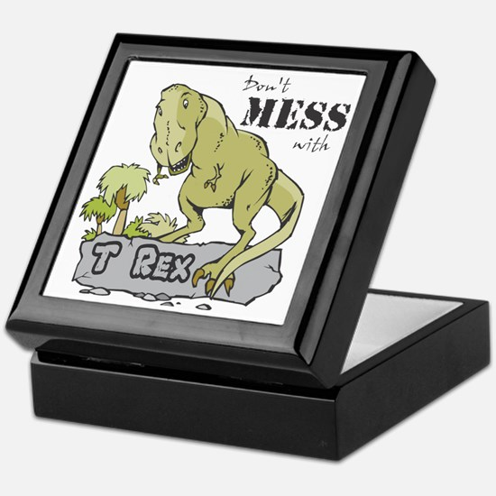 Dont Mess With T Rex Keepsake Box