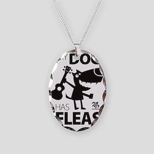 My Dog Has Fleas 13 Necklace Oval Charm