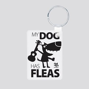 My Dog Has Fleas 13 Aluminum Photo Keychain