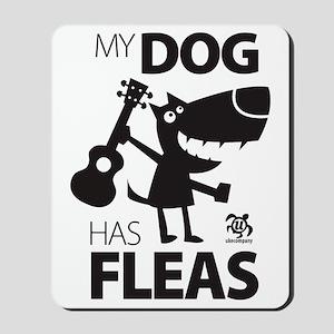 My Dog Has Fleas 13 Mousepad