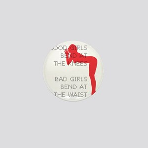 Good Girls Bend at the Knees Mini Button