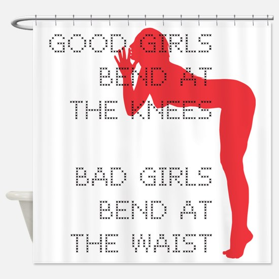 Good Girls Bend at the Knees Shower Curtain