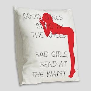 Good Girls Bend at the Knees Burlap Throw Pillow