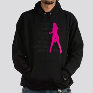 You can stay but your clothes must g Hoodie (dark)