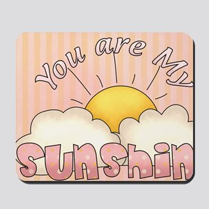 You Are My Sunshine Mousepad