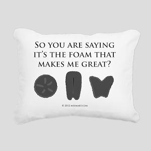 The Foam Makes Me Great Rectangular Canvas Pillow