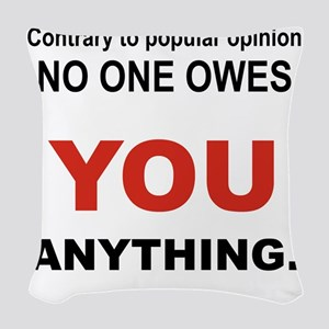 CONTRARY TO POPULAR OPINION Woven Throw Pillow
