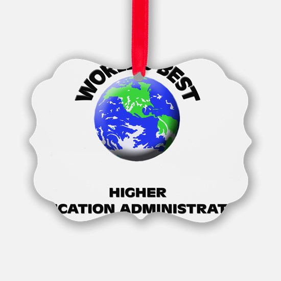 World's Best Higher Education Adm Ornament
