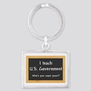 I teach US Government Landscape Keychain