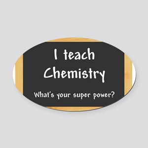 I teach Chemistry Oval Car Magnet