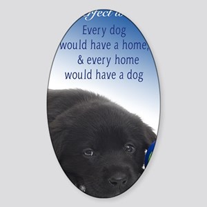 In A Perfect World (Lab) Sticker (Oval)
