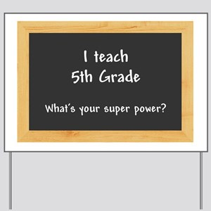 I teach 5th Grade Yard Sign