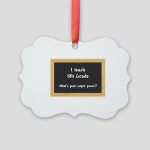 I teach 5th Grade Picture Ornament