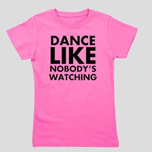 Dance Like Nobodys Watching Girl's Tee