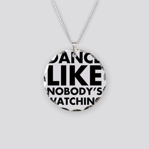 Dance Like Nobodys Watching Necklace Circle Charm