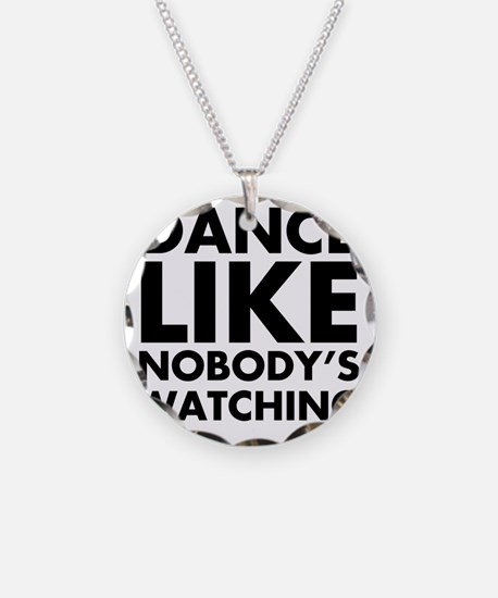 Dance Like Nobodys Watching Necklace