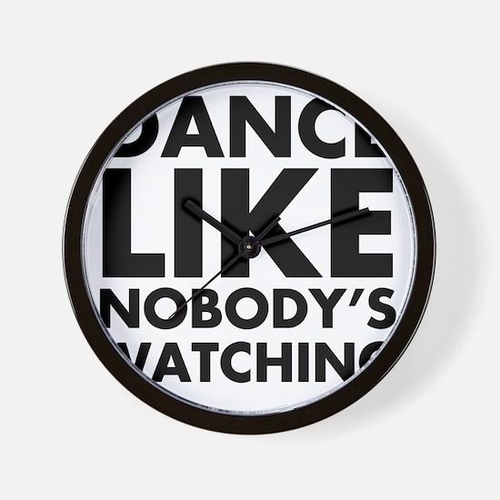 Dance Like Nobodys Watching Wall Clock