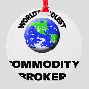 World's Coolest Commodity Broker Round Ornament