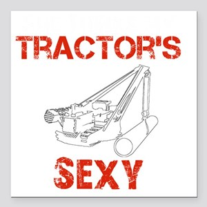 """She Thinks My Tractors S Square Car Magnet 3"""" x 3"""""""