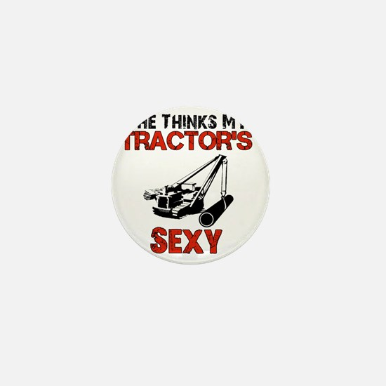 She Thinks My Tractors Sexy Mini Button