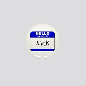 hello my name is nick Mini Button