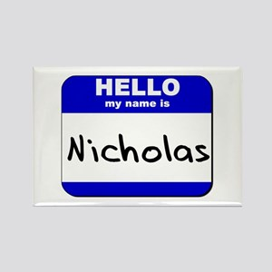 hello my name is nicholas Rectangle Magnet