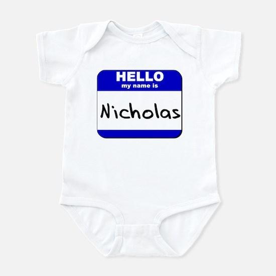hello my name is nicholas  Infant Bodysuit