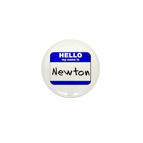hello my name is newton Mini Button
