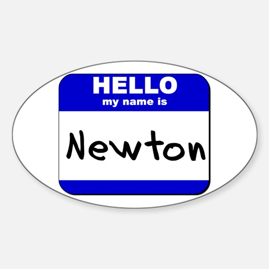 hello my name is newton Oval Decal