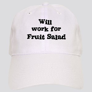Will work for Fruit Salad Cap