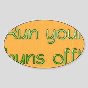 Run your buns off Sticker (Oval)
