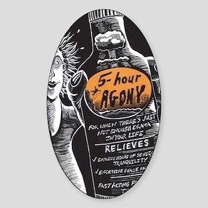 5 hour Agony Sticker (Oval)