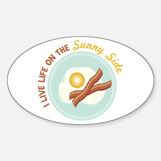 I LIVE LIFE ON THE Sunny Side Decal