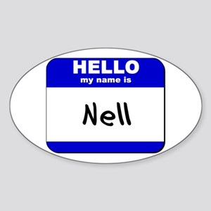 hello my name is nell Oval Sticker