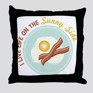 I LIVE LIFE ON THE Sunny Side Throw Pillow