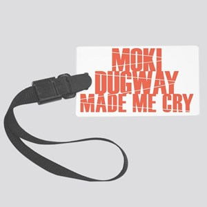 Moki Dugway Made Me Cry Large Luggage Tag