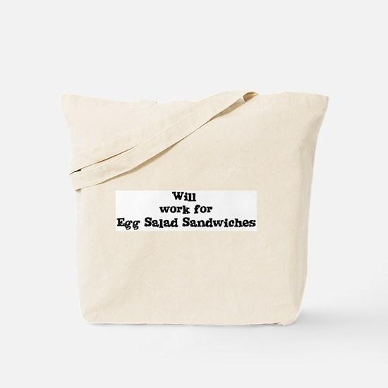 Will work for Egg Salad Sandw Tote Bag