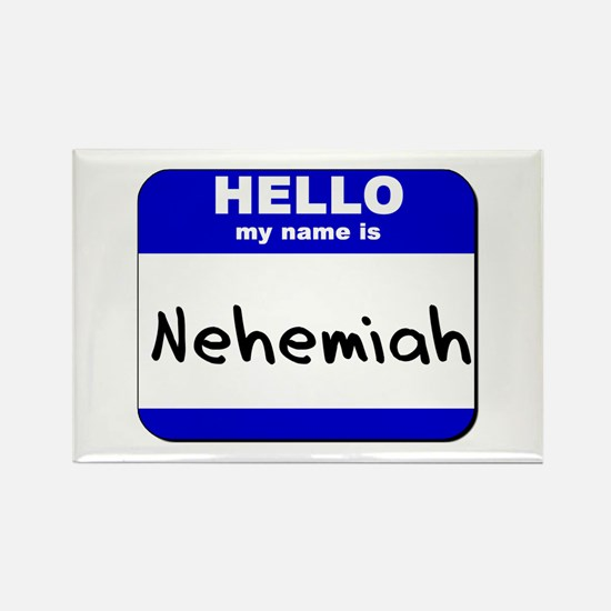 hello my name is nehemiah Rectangle Magnet