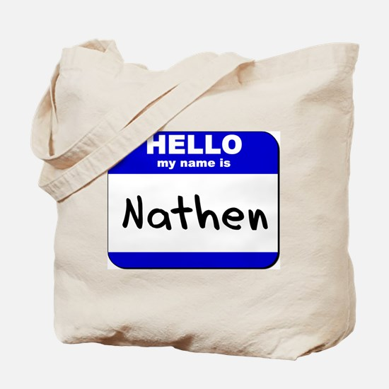 hello my name is nathen Tote Bag