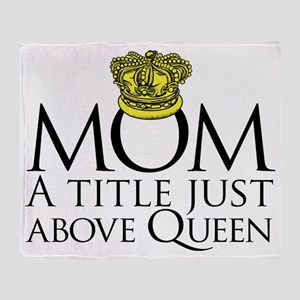 MOM - A title just above queen Black Throw Blanket